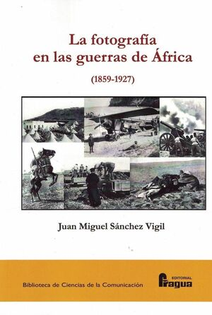 LA FOTOGRAFÍA EN LAS GUERRAS DE ÁFRICA (1859-1927)