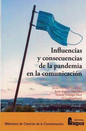 INFLUENCIAS Y CONSECUENCIAS DE LA PANDEMIA EN LA COMUNICACIÓN.