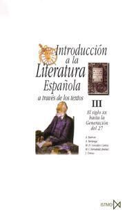 INTRODUCCIÓN A LA LITERATURA ESPAÑOLA A TRAVÉS DE SUS TEXTOS III
