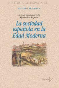 LA SOCIEDAD ESPAÑOLA EN LA EDAD MODERNA