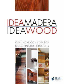 IDEA MADERA = IDEA WOOD