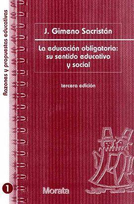 LA EDUCACIÓN OBLIGATORIA: SU SENTIDO EDUCATIVO Y SOCIAL