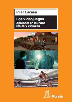 VIDEOJUEGOS, LOS.  APRENDER EN MUNDOS REALES Y VIR