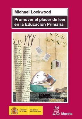 PROMOVER EL PLACER DE LEER EN LA EDUCACION PRIMARIA