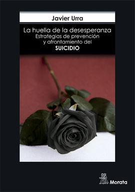 LA HUELLA DE LA DESESPERANZA. ESTRATEGIAS DE PREVENCIÓN Y AFRONTAMIENTO DEL SUIC