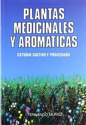 PLANTAS MEDICINALES Y AROMÁTICAS. ESTUDIO, CULTIVO
