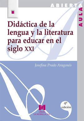 DID�CTICA DE LA LENGUA Y LA LITERATURA PARA EDUCAR EN EL SIGLO XXI