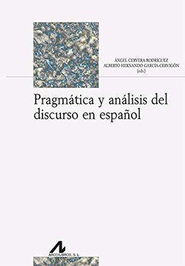 PRAGMÁTICA Y ANÁLISIS DEL DISCURSO EN ESPAÑOL