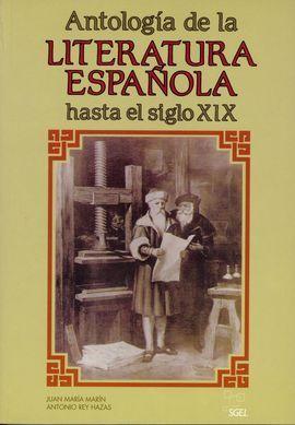 ANTOLOGÍA DE LA LITERATURA ESPAÑOLA HASTA EL SIGLO XIX