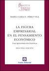 FIGURA EMPRESARIAL EN EL PENSAMIENTO ECONOMICO, LA. (2ªED.)