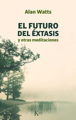 EL FUTURO DEL ÉXTASIS Y OTRAS MEDITACIONES