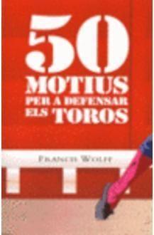 50 MOTIUS PER DEFENSA ELS TOROS