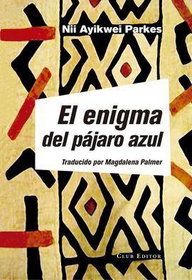 ENIGMA DEL PÁJARO AZUL, EL