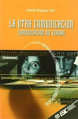 LA OTRA COMUNICACIÓN. COMUNICACIÓN NO VERBAL