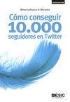 CÓMO CONSEGUIR 10000 SEGUIDORES EN TWITTER