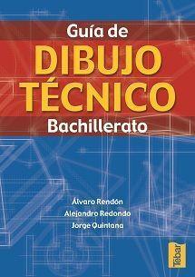 GUIA DE DIBUJO TECNICO BACHILLERATO