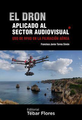 EL DRON APLICADO AL SECTOR AUDIOVISUAL. USO DE RPAS EN LA FILMACION AEREA
