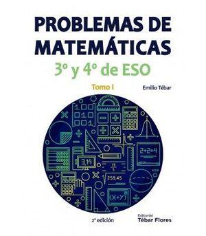 PROBLEMAS DE MATEMÁTICAS 3º Y 4º DE ESO: TOMO I