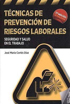 TÉCNICAS DE PREVENCIÓN DE RIESGOS LABORALES (11ª ED.)