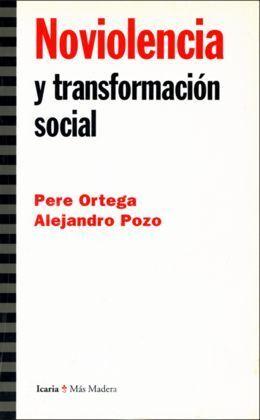 NOVIOLENCIA Y TRANSFORMACIÓN SOCIAL