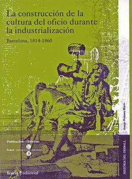 LA CONSTRUCCIÓN DE LA COLTURA DEL OFICIO DURANTE LA INDUSTRIALIZACIÓN