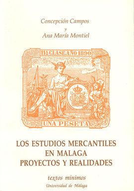 LOS ESTUDIOS MERCANTILES EN MÁLAGA. PROYECTOS Y RE