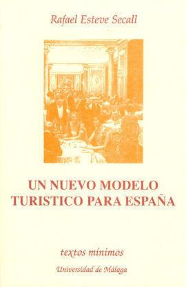 TEXTOS MINIMOS N.12 UN NUEVO MODELO TURISTICO PARA ESPAÑA