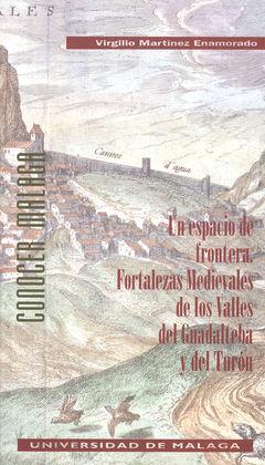 ESPACIO FRONTERA.FORTALEZAS MEDIEV.VALLES GUADALTEBA TURON