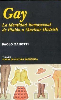 GAY. LA IDENTIDAD HOMOSEXUAL DE PLATÓN A MARLENE DIETRICH