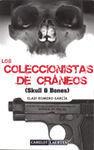 COLECCIONISTAS DE CRANEOS, LOS