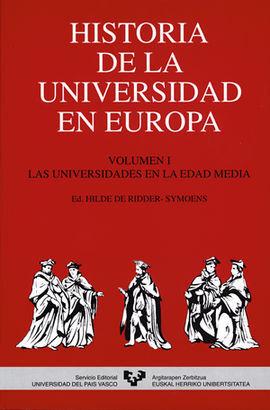 HISTORIA DE LA UNIVERSIDAD EN EUROPA. VOL. 1. LAS UNIVERSIDADES EN LA EDAD MEDIA