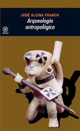 ARQUEOLOGÍA ANTROPOLÓGICA