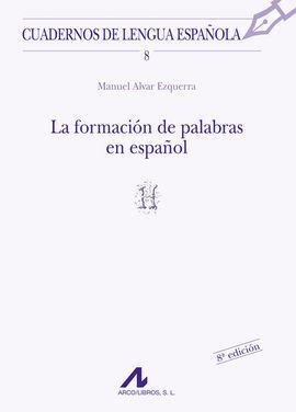 LA FORMACIÓN DE PALABRAS EN ESPAÑOL