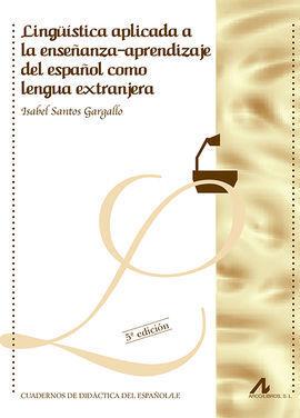 LINGÜISTICA APLICADA A LA ENSEÑANZA-APRENDIZAJE DEL ESPAÑOL