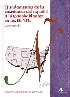 FUNDAMENTOS DE LA ENSEÑANZA DEL ESPAÑOL A HISPANOHABLANTES EN LOS EE.UU.