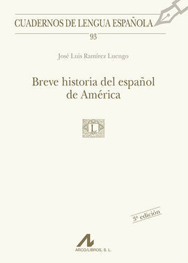 BREVE HISTORIA DEL ESPAÑOL DE AMÉRICA