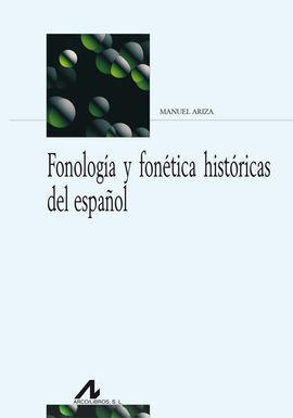 FONOLOGIA Y FONETICA HISTORICAS DEL ESPAÑOL