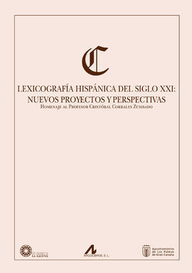 LEXICOGRAFÍA HISPÁNICA DEL SIGLO XXI: NUEVOS PROYECTOS Y PERSPECTIVAS
