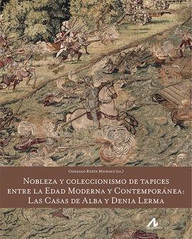 NOBLEZA Y COLECCIONISMO DE TAPICES ENTRE LA EDAD MODERNA Y CONTEM