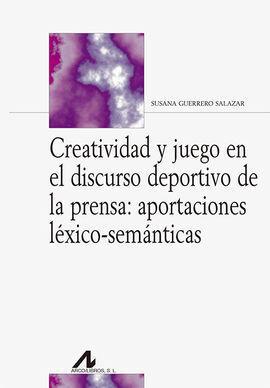 CREATIVIDAD Y JUEGO EN EL DISCURSO DEPORTIVO DE LA PRENSA: APORTACIONES LÉXICO-S