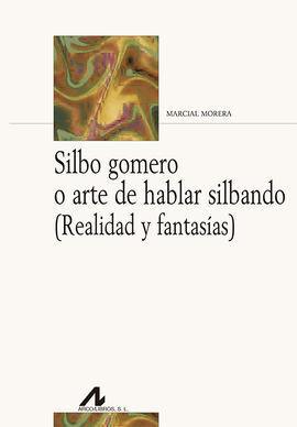 SILBO GOMERO O ARTE DE HABLAR SILBANDO (ESP/ING)