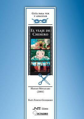 EL VIAJE DE CHIHIRO. HAYAO MIYAZAKI (2001)