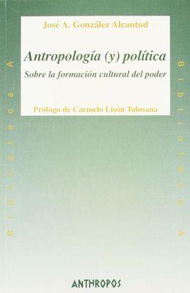 ANTROPOLOGÍA (Y) POLÍTICA