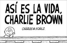 ASÍ ES LA VIDA, CHARLIE BROWN