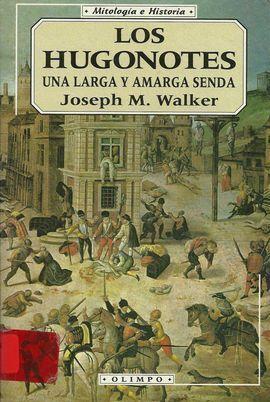LOS HUGONOTES, UNA LARGA Y AMARGA SENDA