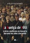 HUELGA DE 1951, LA Y OTROS CONFLICTOS EN NAVARRA