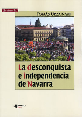 LA DESCONQUISTA E INDEPENDENCIA DE NAVARRA