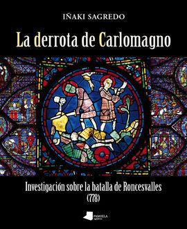 DERROTA DE CARLOMAGNO, LA