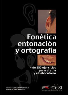FONÉTICA, ENTONACIÓN Y ORTOGRAFÍA