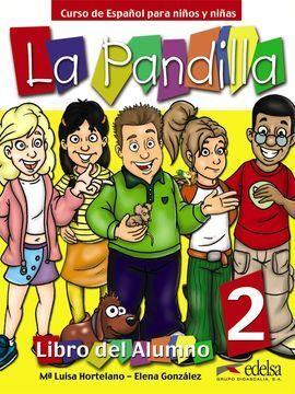 PACK. LA PANDILLA 2 LIBRO DE ALUMNO + CUADERNO DE ACTIVIDADES